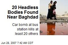 20 Headless Bodies Found Near Baghdad