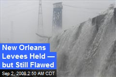 New Orleans Levees Held — but Still Flawed