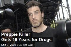 Preppie Killer Gets 19 Years for Drugs