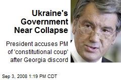 Ukraine's Government Near Collapse