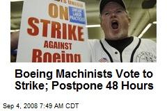 Boeing Machinists Vote to Strike; Postpone 48 Hours