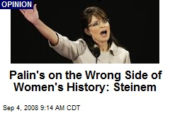 Palin's on the Wrong Side of Women's History: Steinem
