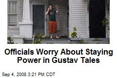 Officials Worry About Staying Power in Gustav Tales
