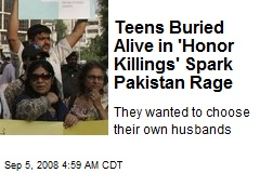 Teens Buried Alive in 'Honor Killings' Spark Pakistan Rage