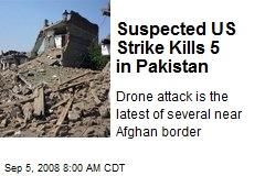 Suspected US Strike Kills 5 in Pakistan