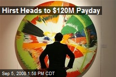Hirst Heads to $120M Payday