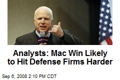 Analysts: Mac Win Likely to Hit Defense Firms Harder