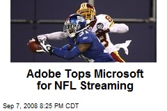 Adobe Tops Microsoft for NFL Streaming