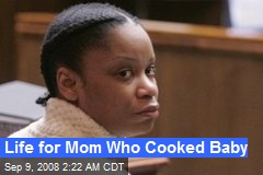 Life for Mom Who Cooked Baby
