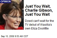 Just You Wait, Charlie Gibson, Just You Wait