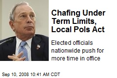 Chafing Under Term Limits, Local Pols Act