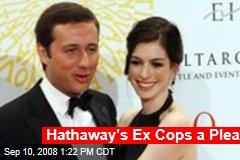 Hathaway's Ex Cops a Plea