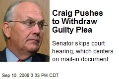 Craig Pushes to Withdraw Guilty Plea