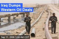 Iraq Dumps Western Oil Deals