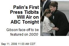 Palin's First Press Tidbits Will Air on ABC Tonight