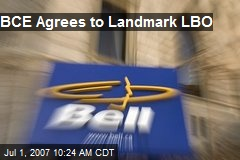 BCE Agrees to Landmark LBO