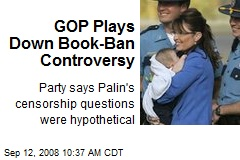 GOP Plays Down Book-Ban Controversy