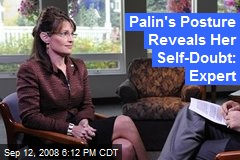 Palin's Posture Reveals Her Self-Doubt: Expert