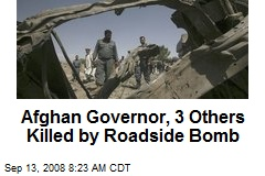 Afghan Governor, 3 Others Killed by Roadside Bomb