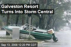 Galveston Resort Turns Into Storm Central