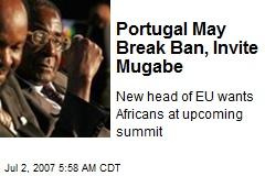 Portugal May Break Ban, Invite Mugabe