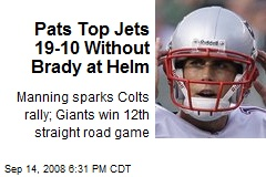Pats Top Jets 19-10 Without Brady at Helm
