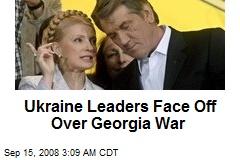Ukraine Leaders Face Off Over Georgia War