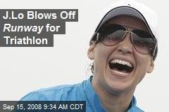 J.Lo Blows Off Runway for Triathlon