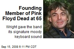 Founding Member of Pink Floyd Dead at 65