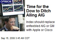 Time for the Dow to Ditch Ailing AIG