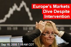 Europe's Markets Dive Despite Intervention
