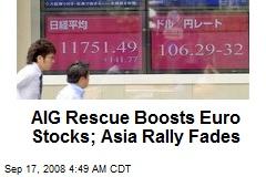 AIG Rescue Boosts Euro Stocks; Asia Rally Fades