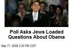 Poll Asks Jews Loaded Questions About Obama