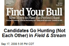 Candidates Go Hunting (Not Each Other) in Field & Stream