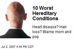 10 Worst Hereditary Conditions