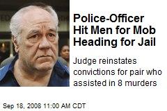 Police-Officer Hit Men for Mob Heading for Jail