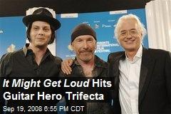 It Might Get Lou d Hits Guitar Hero Trifecta