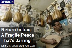 Return to Iraq: A Fragile Peace That's Jarring