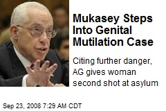Mukasey Steps Into Genital Mutilation Case