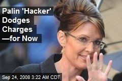 Palin 'Hacker' Dodges Charges —for Now