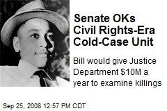 Senate OKs Civil Rights-Era Cold-Case Unit