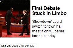 First Debate Stuck in Limbo