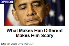 What Makes Him Different Makes Him Scary