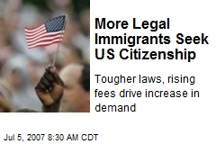 More Legal Immigrants Seek US Citizenship