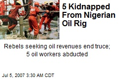 5 Kidnapped From Nigerian Oil Rig