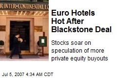 Euro Hotels Hot After Blackstone Deal