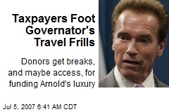 Taxpayers Foot Governator's Travel Frills