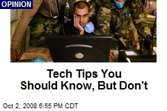 Tech Tips You Should Know, But Don't