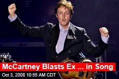 McCartney Blasts Ex ... in Song