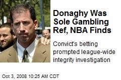 Donaghy Was Sole Gambling Ref, NBA Finds